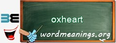 WordMeaning blackboard for oxheart